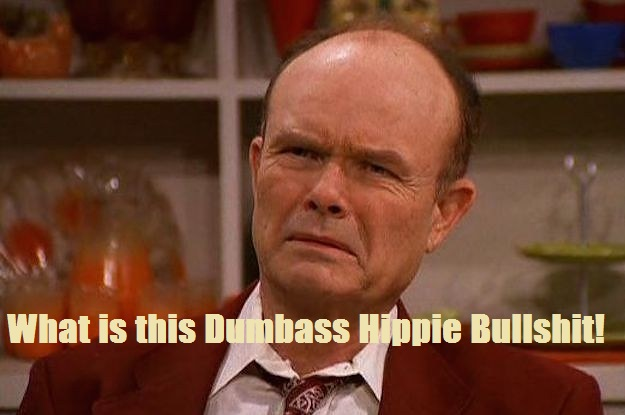 21-times-red-forman-was-the-realest-fucker-on-the-2-19311-1450304761-1_dblbig-jpg.43344_STP memes_General Banter_Squat the Planet_9:04 AM